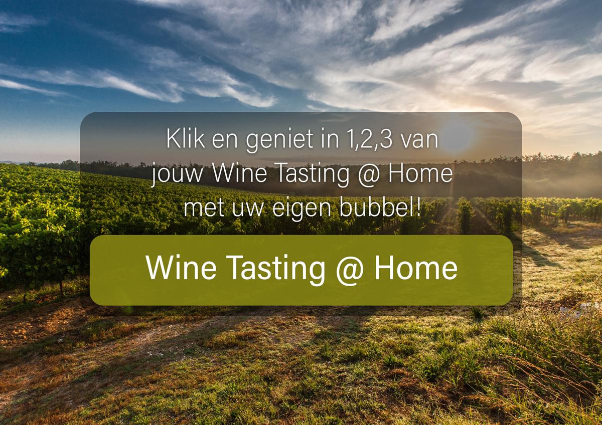 Geniet in 1,2,3 van jouw Wine Tasting @ Home met uw eigen bubbel!